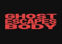 Ghost Escapes Body