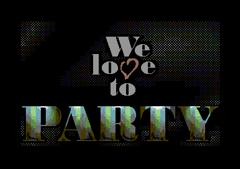 We Love to Party